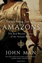 SEARCHING FOR THE AMAZONS by John Man