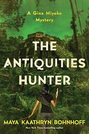 THE ANTIQUITIES HUNTER by Maya Kaathryn Bohnhoff