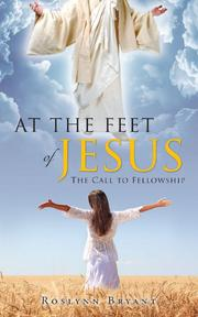 AT THE FEET OF JESUS by Roslynn Bryant