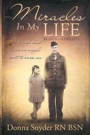 MIRACLES IN MY LIFE by Donna  Snyder