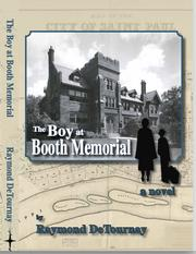THE BOY AT BOOTH MEMORIAL  by Raymond  DeTournay