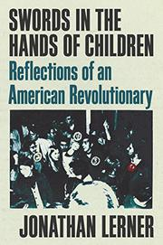 SWORDS IN THE HANDS OF CHILDREN by Jonathan Lerner