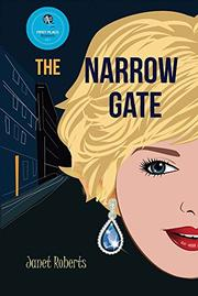 THE NARROW GATE by Janet Roberts