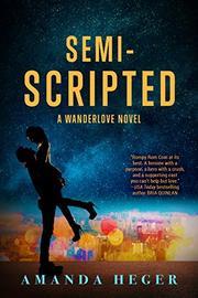 SEMI-SCRIPTED by Amanda Heger
