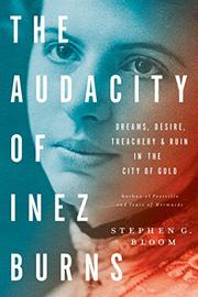 THE AUDACITY OF INEZ BURNS by Stephen G. Bloom