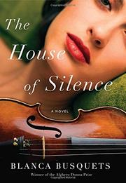 THE HOUSE OF SILENCE by Blanca Busquets