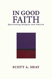 IN GOOD FAITH by Scott A.  Shay