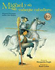 MIGUEL Y SU VALIENTE CABALLERO by Margarita Engle