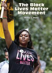 THE BLACK LIVES MATTER MOVEMENT by Peggy J.  Parks