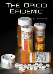THE OPIOID EPIDEMIC by Hal Marcovitz