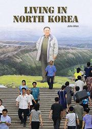 LIVING IN NORTH KOREA by John Allen