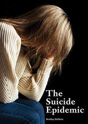 THE SUICIDE EPIDEMIC by Bradley Steffens