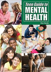 TEEN GUIDE TO MENTAL HEALTH by Don Nardo