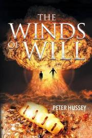 The Winds of Will by Peter Hussey