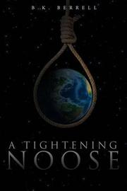 A Tightening Noose by B.K. Berrell