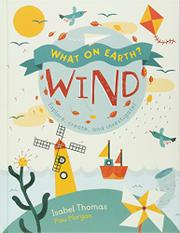 WHAT ON EARTH? WIND by Isabel Thomas
