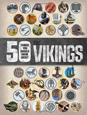 50 THINGS YOU SHOULD KNOW ABOUT THE VIKINGS by Philip Parker