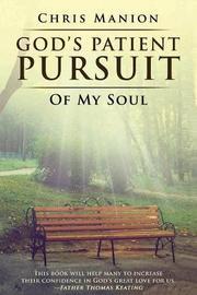 GOD'S PATIENT PURSUIT OF MY SOUL by Chris  Manion