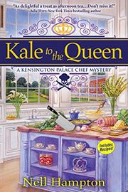 KALE TO THE QUEEN by Nell Hampton