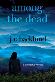 AMONG THE DEAD by J.R.  Backlund