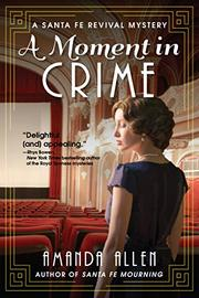 A MOMENT IN CRIME by Amanda Allen