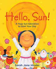 HELLO, SUN! by Sarah Jane Hinder