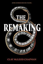 THE REMAKING by Clay McLeod Chapman