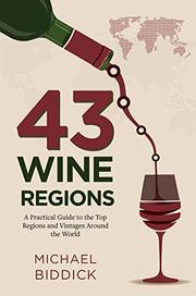 43 WINE REGIONS by Michael  Biddick