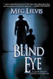 BLIND EYE by Meg  Lelvis