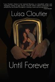 UNTIL FOREVER by Luisa Cloutier