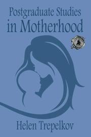 POSTGRADUATE STUDIES IN MOTHERHOOD by Helen  Trepelkov