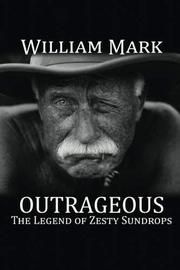 OUTRAGEOUS by William  Mark