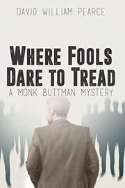 WHERE FOOLS DARE TO TREAD by David William  Pearce