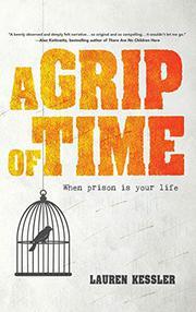 A GRIP OF TIME by Lauren Kessler