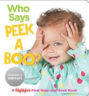 WHO SAYS PEEKABOO? by Highlights for Children