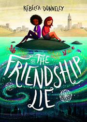 THE FRIENDSHIP LIE by Rebecca Donnelly