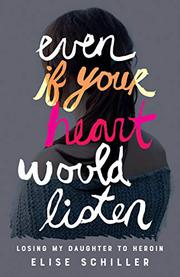 EVEN IF YOUR HEART WOULD LISTEN  by Elise  Schiller