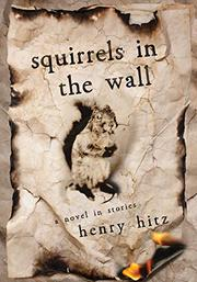 SQUIRRELS IN THE WALL by Henry  Hitz