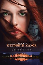 THE GHOSTS OF WINWORTH MANOR by Ann Drighton