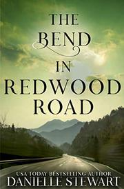 THE BEND IN REDWOOD ROAD by Danielle Stewart