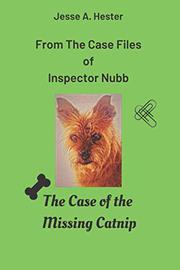 FROM THE CASE FILES OF INSPECTOR NUBB by Jesse A. Hester