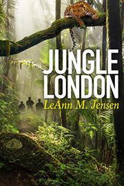 JUNGLE LONDON by LeAnn M.  Jensen