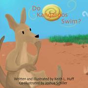 DO KANGAROOS SWIM? by Keith L. Huff