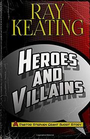 HEROES AND VILLAINS by Ray Keating