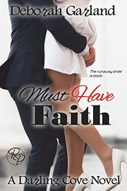 MUST HAVE FAITH by Deborah Garland