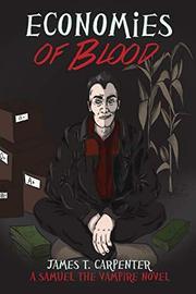 ECONOMIES OF BLOOD by James T.  Carpenter