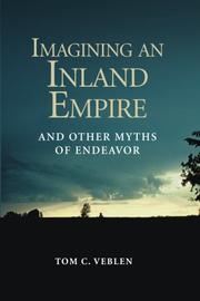 IMAGINING AN INLAND EMPIRE AND OTHER MYTHS OF ENDEAVOR by Tom C. Veblen