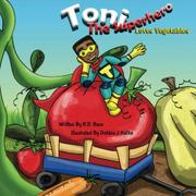 TONI THE SUPERHERO LOVES VEGETABLES by R.D.  Base