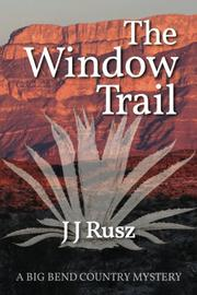 THE WINDOW TRAIL by J J  Rusz