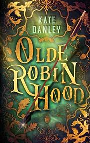 OLDE ROBIN HOOD by Kate  Danley